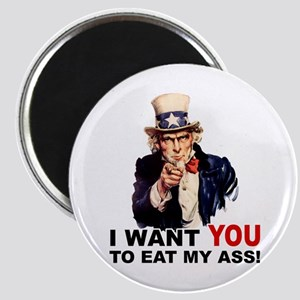 Want You to Eat My Ass Magnet
